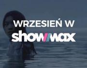 Wrzesień na Showmax - nowe filmy i seriale