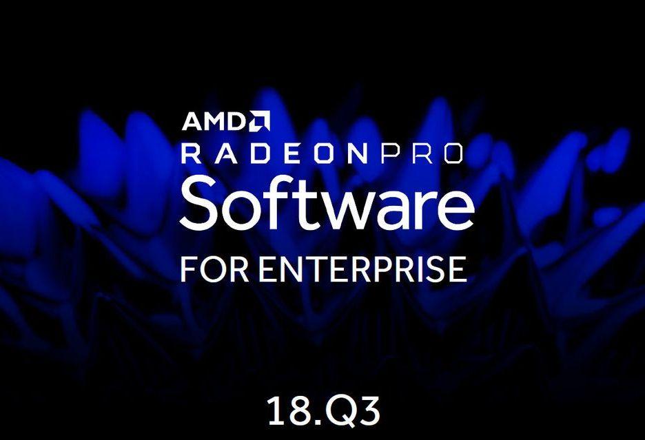 Profesjonalne sterowniki AMD Radeon Pro Software 18.Q3 - nowe funkcje i wyższa wydajność