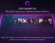 GOG Galaxy 2.0 - wszystkie gry w jednym miejscu