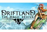 Driftland: The Magic Revival [PC]