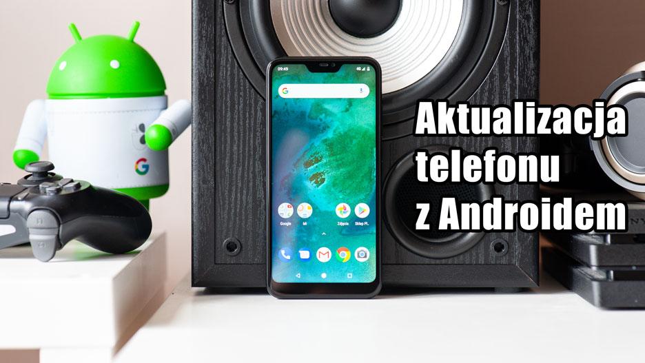 Jak zaktualizować system Android? Porady dla początkujących   zdjęcie 1