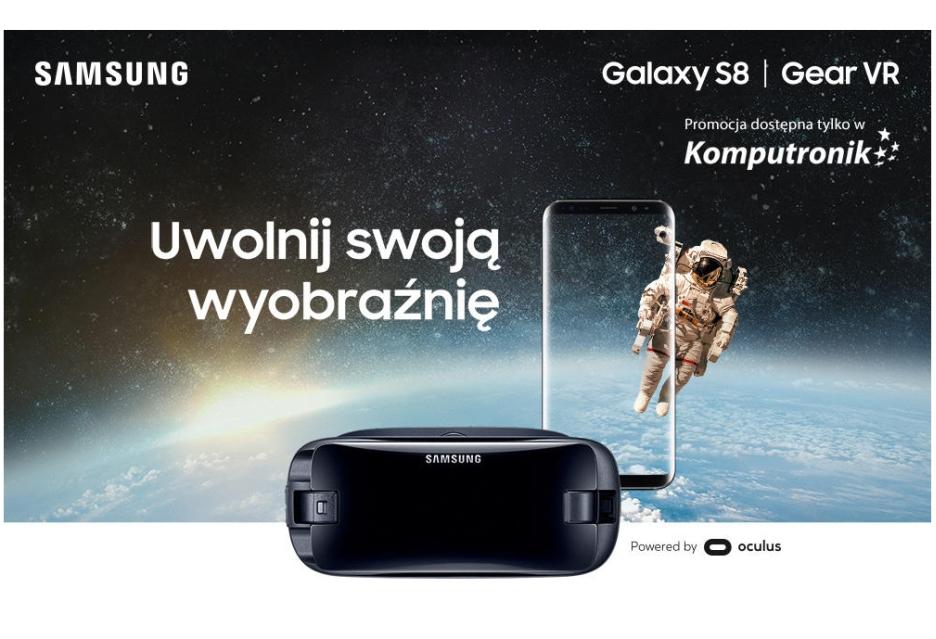 Galaxy S7 lub Galaxy S8 w komplecie z Gear VR i wartościowym prezentem