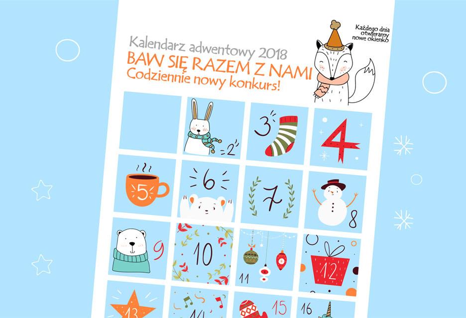 Kalendarz Adwentowy 2018 - odliczajcie z nami dni do Świąt i wygrywajcie nagrody