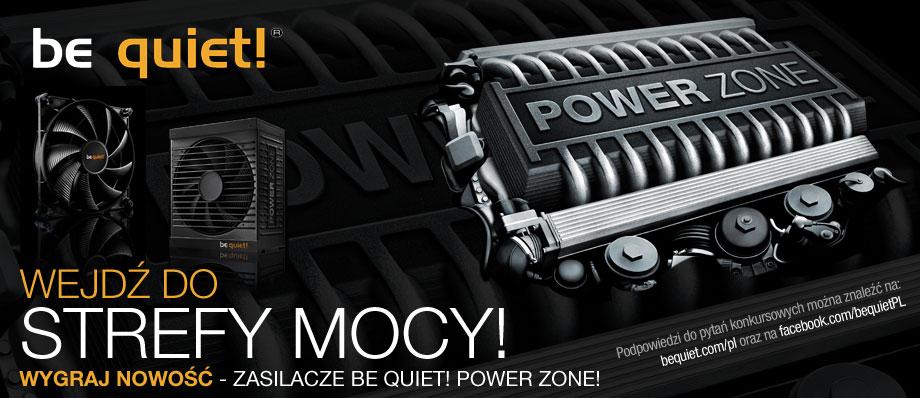 Wejdź do strefy mocy! Wygraj nowość zasilacze be quiet! power zone!