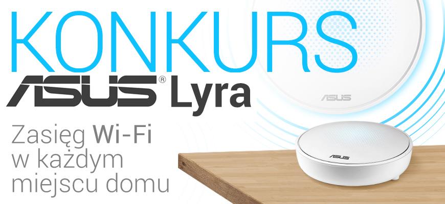 Wygraj ASUS Lyra