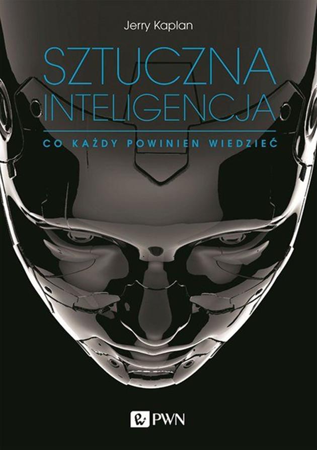 Sztuczna inteligencja. Co każdy powinien wiedzieć