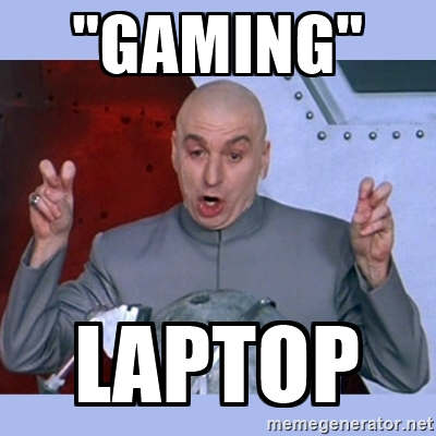 gaming laptop - meme